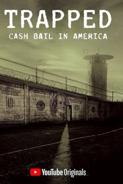 Trapped: Cash Bail In America-watch