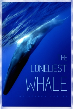 The Loneliest Whale: The Search for 52-watch