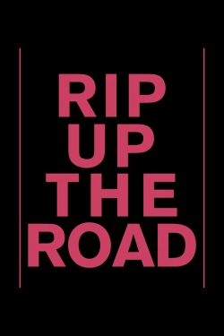 Rip Up The Road-watch